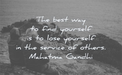 mahatma gandhi quotes best way find yourself lose service others wisdom people sitting water sea looking