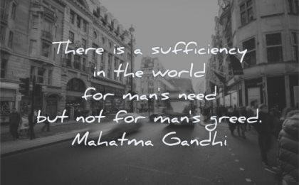 mahatma gandhi quotes there sufficiency world man need man greed wisdom city street bus traffic