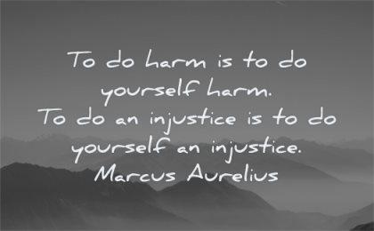 marcus aurelius quotes harm yourself injustice wisdom