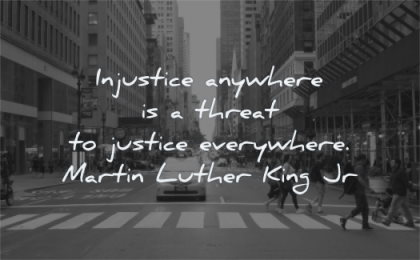 martin luther king jr quotes injustice anywhere threat justice everywhere wisdom city street taxi