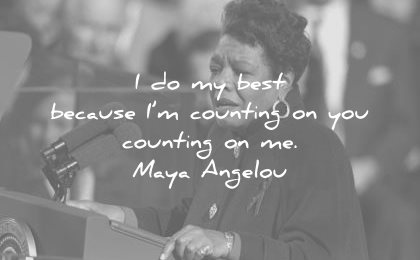 maya angelou quotes best because counting you wisdom