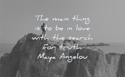 maya angelou quotes main thing love with search truth wisdom silhouette nature
