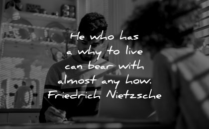 meaningful quotes who has why live can bear with almost how friedrich nietzsche wisdom father son working