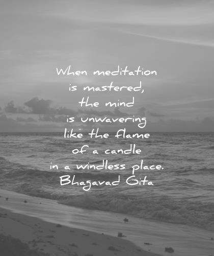 meditation quotes mastered mind unwavering like flame candle windless place bhagavad gita wisdom sea water beach sun nature