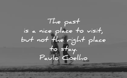 memories quote past nice place visit not right stay paulo coelho wisdom couple
