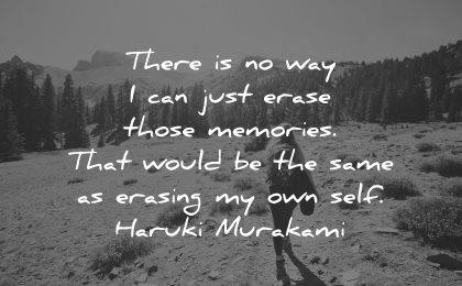 memories quote just erase those would same erasing own self haruka murakami wisdom nature