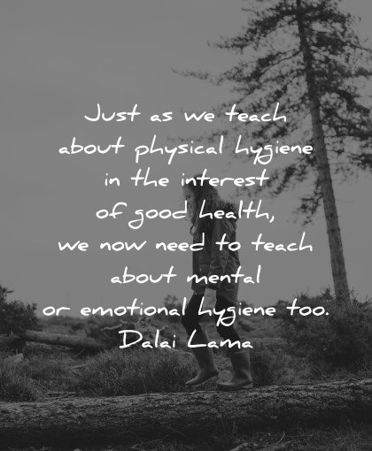 mental health quotes teach physical hygiene interest emotional dalai lama wisdom