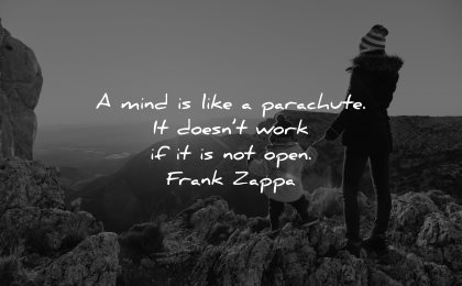 mind quotes like parachute does not work open frank zappa wisdom nature mountain