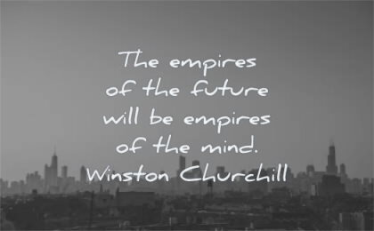 mind quotes empires future will winston churchill wisdom city sky