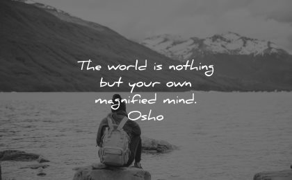 mind quotes world nothing your own magnified osho wisdom woman sitting lake nature mountain