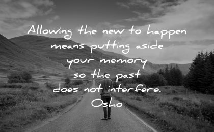 mindfulness quotes allowing new happen means putting aside your memory past does not interfere osho wisdom road nature man