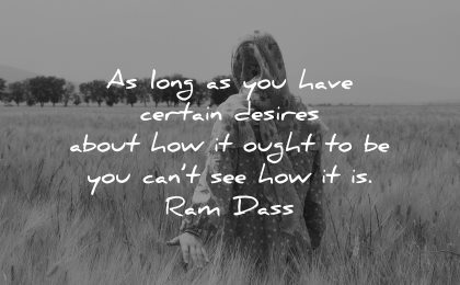 mindfulness quotes certain desires about how ought cant see how ram dass wisdom woman nature