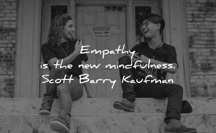 mindfulness quotes empathy new scott barry kaufman wisdom sitting persons