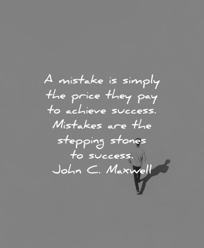 mistakes quotes simply price pay achieve success stepping stones john c maxwell wisdom