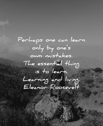 mistakes quotes perhaps one can learn only ones essential thing learning living eleanor roosevelt wisdom