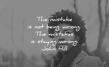 mistakes quotes mistake being wrong staying john hill wisdom woman