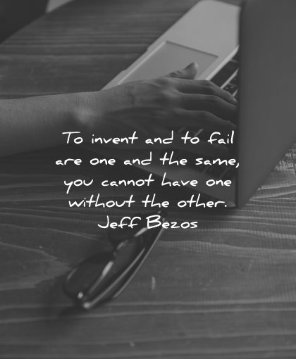 mistakes quotes invent fail are one same cannot have without other jeff bezos wisdom