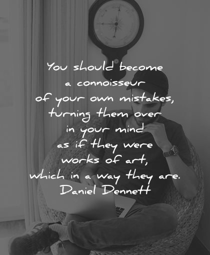 mistakes quotes should become connoisseur your own turning them over your mind daniel dennett wisdom man laptop