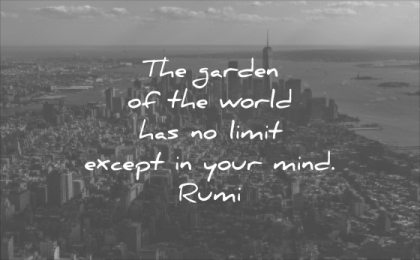 monday motivation quotes garden the world has limit except your mind rumi wisdom