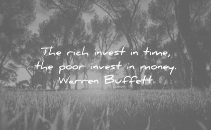 money quotes rich invest time poor money warren buffett wisdom