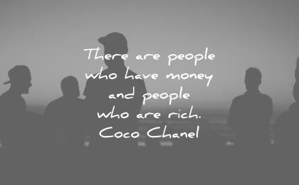 money quotes there are people who have money rich coco chanel wisdom