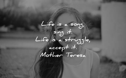 mother teresa quotes life song sing struggle accept wisdom