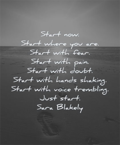 motivation quotes start now where you are with fear pain doubt hands shaking voice trembling just sara blakely wisdom beach sun