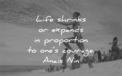 motivational quotes life shrinks expands proportion ones courage anais nin wisdom kid jumping beach