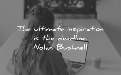 motivational quotes ultimate inspiration deadline nolan bushnell wisdom woman working laptop