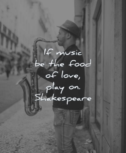 music quotes food love play william shakespeare wisdom man sax street