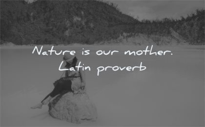 nature quotes our mother latin proverb wisdom water woman