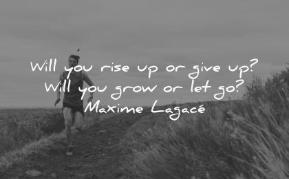 never give up quotes will rise grow let go maxime lagace wisdom man running outdoors path nature