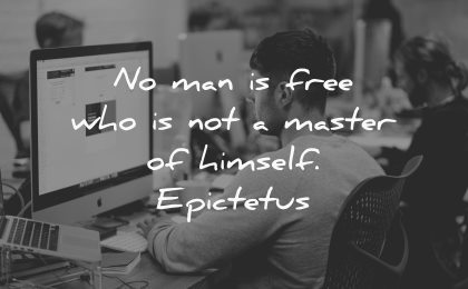 no man free who not master himself epictetus wisdom working desktop