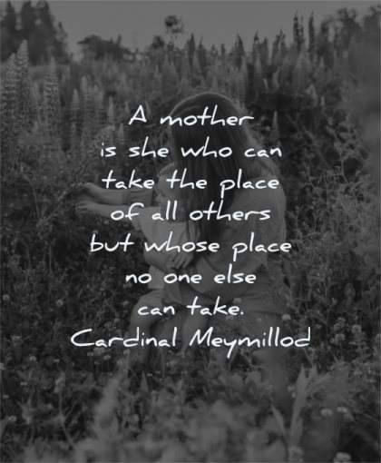 parenting quotes mother who can take place others whose else cardinal meymillod wisdom