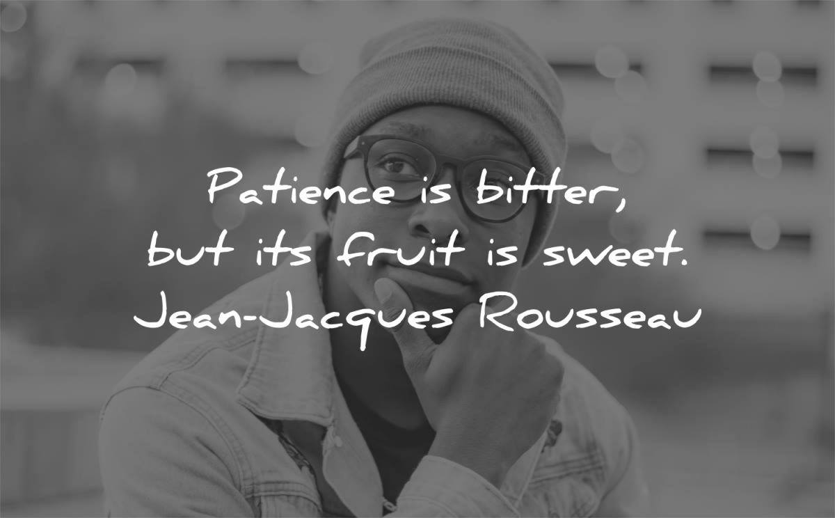 10 Patience Quotes That Will Make You Tougher (And Wiser)
