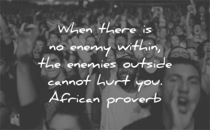 peace quotes when enemy within enemies outside cannot hurt you african proverb wisdom people happy