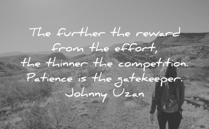 perseverance quotes further reward from effort thinner competition patience gatekeep johnny uzan wisdom