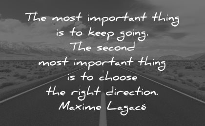 perseverance quotes most important thing keep going right direction maxime lagace wisdom