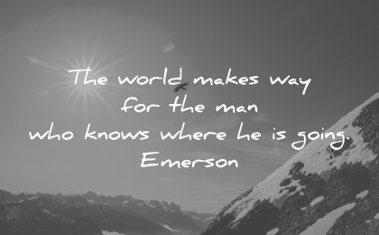 perseverance quotes world makes way man who knows where going ralph waldo emerson wisdom