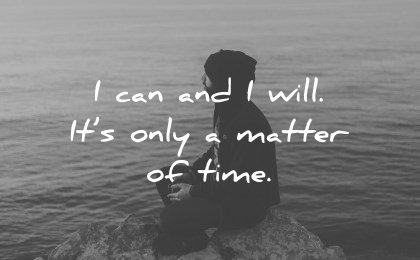 positive affirmations can and will only matter time wisdom man sitting