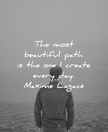 positive affirmations most beautiful path one create every day maxime lagace wisdom
