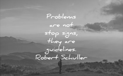 positive quotes problems are not stop signs they guidlines robert schuller wisdom man mountain sunset clouds alone solitude