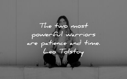 powerful quotes most warriors patience time leo tolstoy wisdom woman sitting