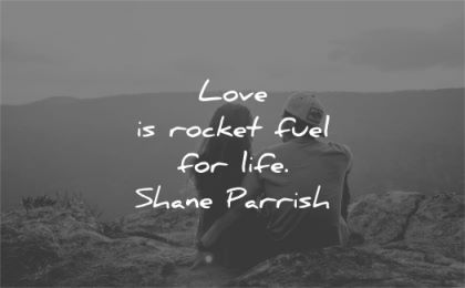 quote of the day love rocket fuel life shane parrish wisdom couple sitting nature