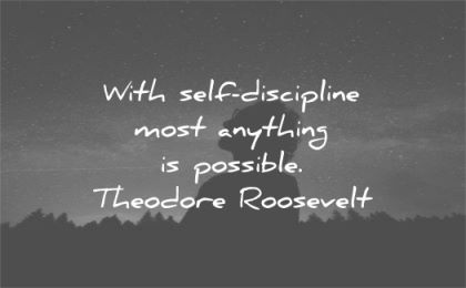 quote of the day self discipline most anything possible theodore roosevelt wisdom man silhouette night