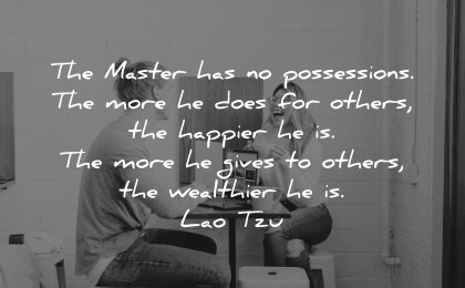 quotes about helping others master possessions more happier wealthier lao tzu wisdom