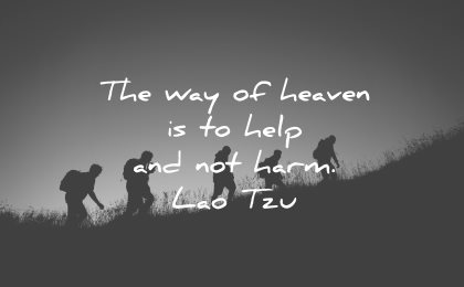 quotes about helping others way heaven help not harm lao tzu wisdom people silhouette nature