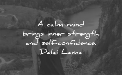 quotes about strength calm mind brings inner self confidence dalai lama wisdom woman looking nature