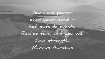 quotes about strength have power over your mind outside events realize will find marcus aurelius wisdom