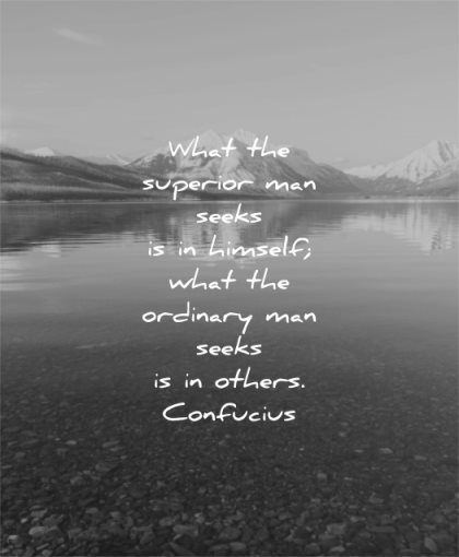 quotes to live by what superior man seeks himself ordinary others confucius wisdom lake water nature mountain